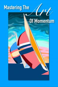 Mastering The Art of Momentum
